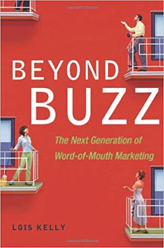 Beyond Buzz The Next Generation of Word of Mouth Marketing