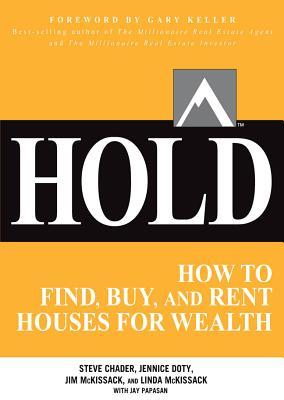 HOLD How to Find Buy and Rent Houses for Wealth. Real Estate