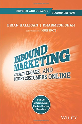 Inbound Marketing Revised and Updated Attract Engage and Delight Customers Online