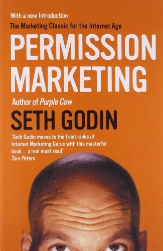 Permission Marketing Turning Strangers into Friends and Friends into Customers