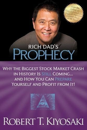 Rich Dads Prophecy Why the Biggest Stock Market Crash in History Is Still Coming...And How You Can Prepare Yourself and Profit from It