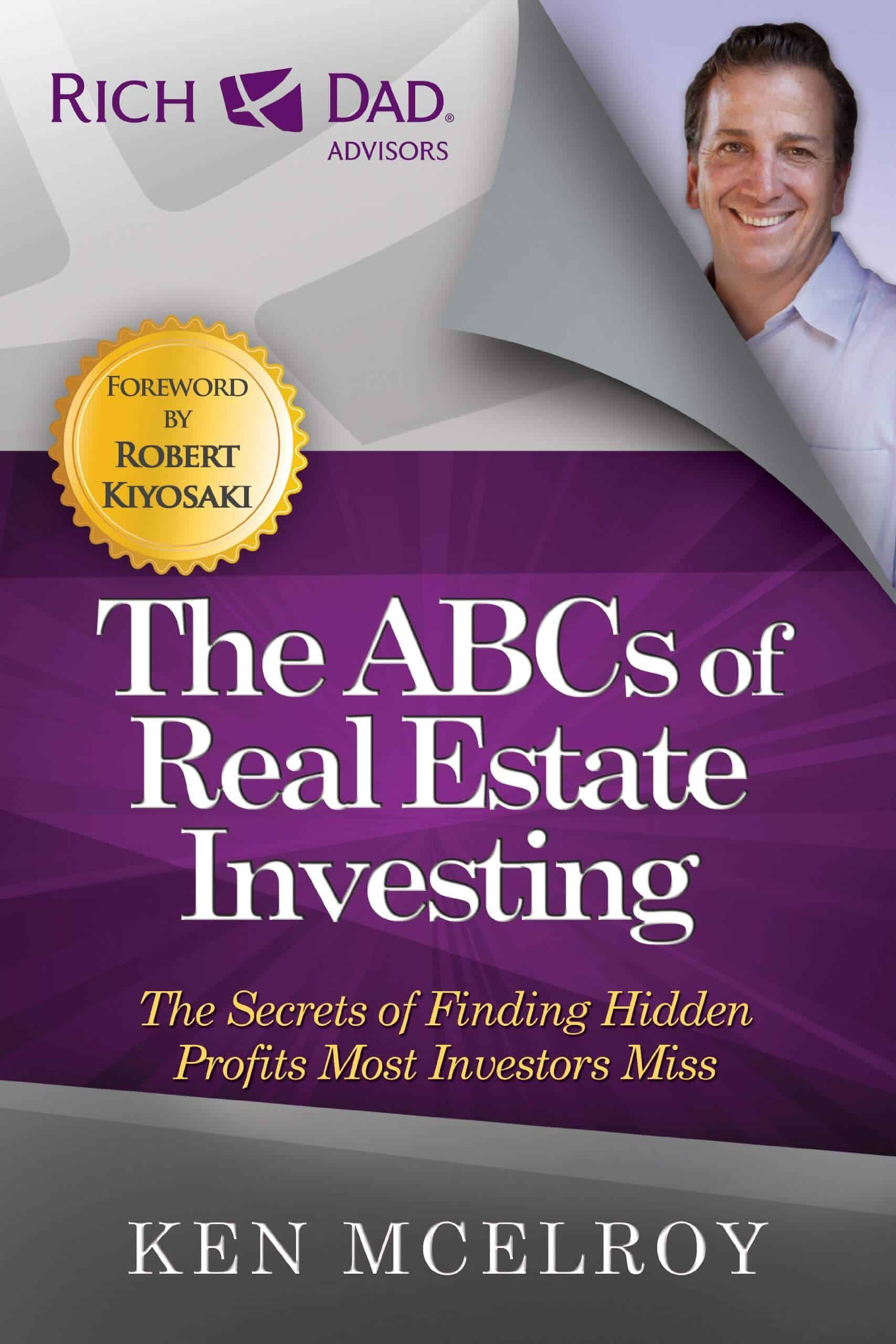The ABCs of Real Estate Investing The Secrets of Finding Hidden Profits Most Investors Miss Rich Dad Advisors