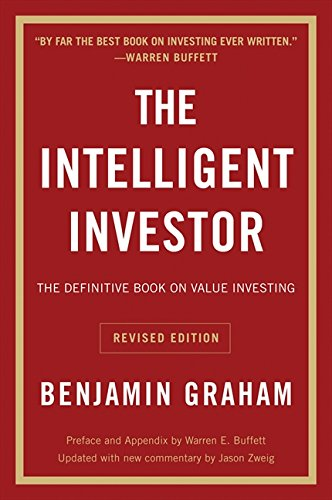 The Intelligent Investor The Definitive Book on Value Investing. A Book of Practical Counsel Revised Edition Collins Business Essentials