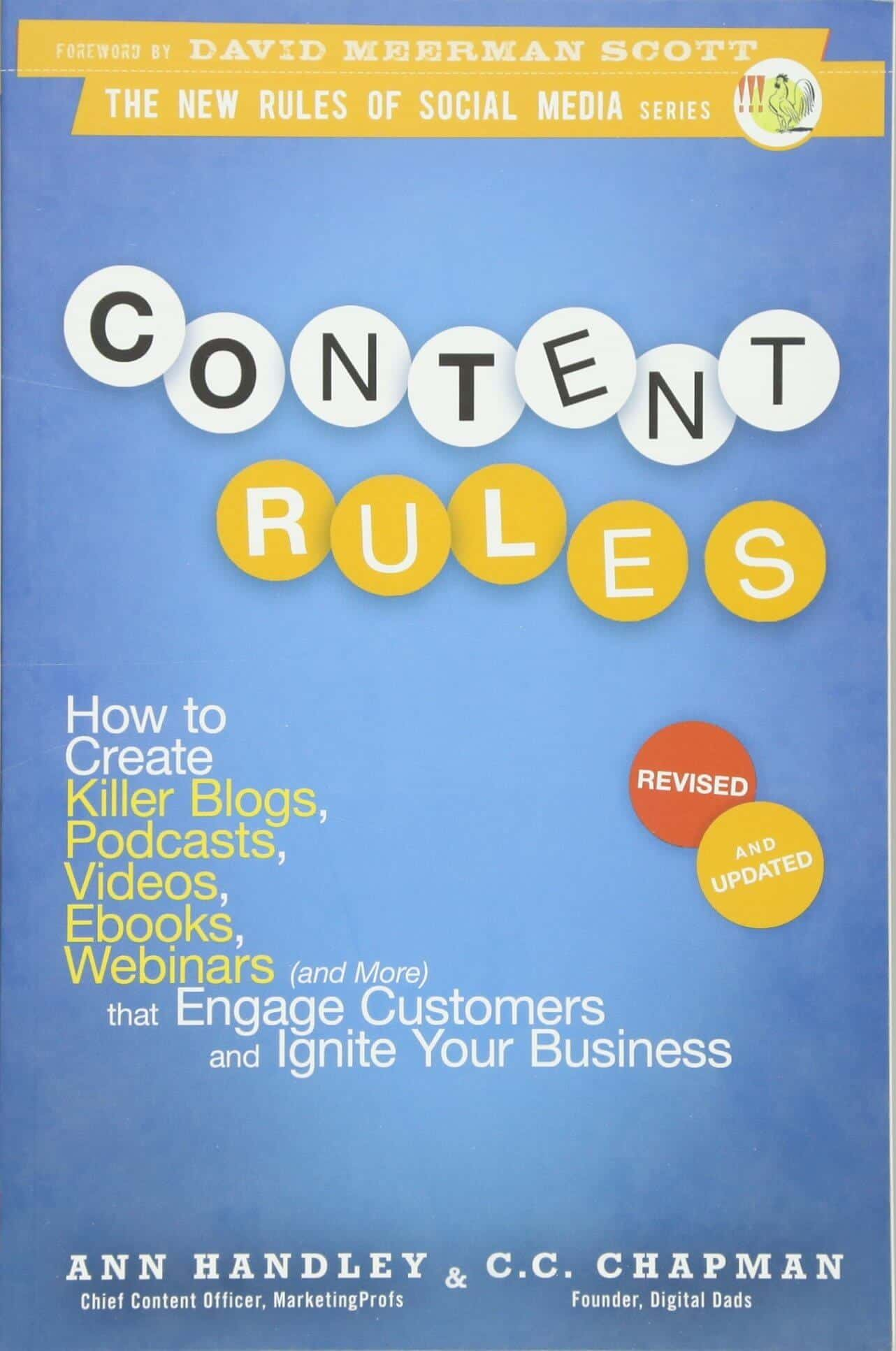 Content Rules How to Create Killer Blogs Podcasts Videos Ebooks Webinars and More That Engage Customers and Ignite Your Business