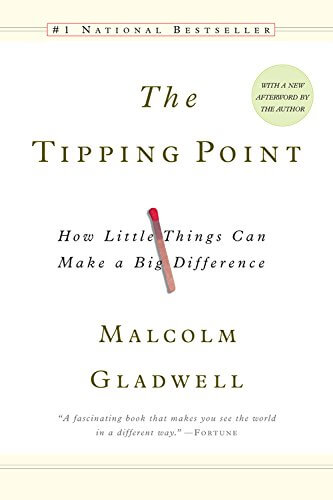 The Tipping Point How Little Things Can Make a Big Difference
